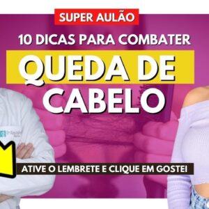 10 DICAS PARA COMBATER A QUEDA DO CABELO E CAUSAS (DERMATOLOGISTA EXPLICA)