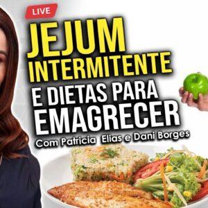 Emagreça MUITO , com Saúde e Sem Barriga com JEJUM INTERMITENTE e Dietas