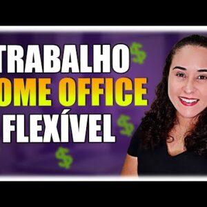 EXCLUSIVO! Vaga Home Office Para TRABALHAR Em EMPRESA BRASILEIRA 100% Online