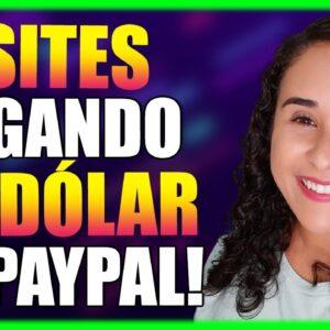 Sites Para Ganhar Dinheiro e Que Pagam Pelo Paypal Em Dólar | Saque a Partir de $1!